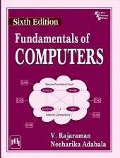 FUNDAMENTALS OF COMPUTERS: Edition 6