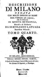 Descrizione Di Milano: Ornata Con Molti Disegni In Rame Delle Fabbriche più cospicue, che si trovano In Questa Metropoli, Volume 4