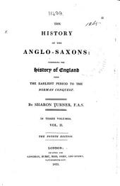 The History of the Anglo-Saxons, Comprising the History of England from the Earliest Period to the Norman Conquest: Volume 2