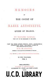 Memoirs of the court of Marie Antoinette: queen of France, Volume 1
