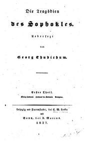 Die tragödien des Sophokles: König Oedipus. Oedipus in Kolonos. Antigone