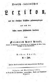 Deutsch-lateinisches Lexikon, aus den römischen Classikern zusammengetragen und nach den besten neuern Hülfsmitteln bearbeitet