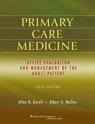 Primary Care Medicine Office Evaluation And Management Of The Adult Patient Sixth Edition