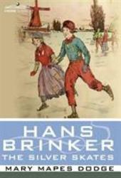 Hans Brinker, Or the Silver Skates