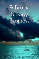 A Brutal Bloody Business PDF
