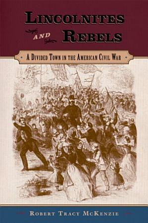 Lincolnites and Rebels PDF