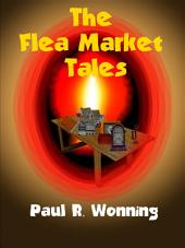The Flea Market Tales: Frightening Supernatural Stories of the Occult