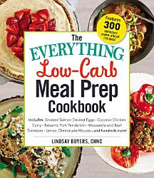 The Everything Low Carb Meal Prep Cookbook Book PDF