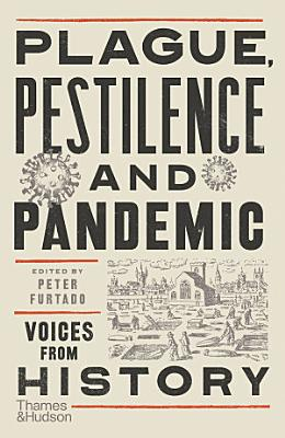 Plague  Pestilence and Pandemic  Voices from History