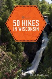 50 Hikes in Wisconsin (Third Edition) (Explorer's 50 Hikes): Edition 3