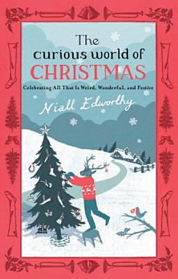 The Curious World of Christmas PDF