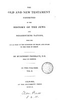 The Old and New Testament connected in the history of the Jews and neighbouring nations  from the declension of the kingdoms of Israel and Judah to the time of Christ  With an account of the rabbinic authorities by A  M Caul PDF