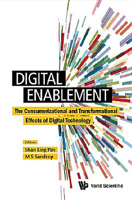 Digital Enablement  The Consumerizational And Transformational Effects Of Digital Technology