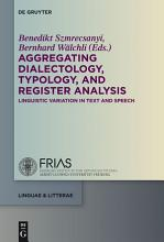 Aggregating Dialectology  Typology  and Register Analysis PDF