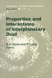 Properties and Interactions of Interplanetary Dust: Proceedings of the 85th Colloquium of the International Astronomical Union, Marseille, France, July 9–12, 1984