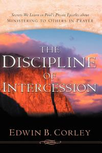 The Discipline of Intercession