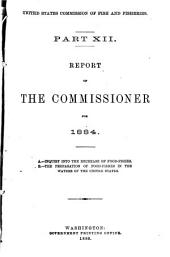 Report of the Commissioner - United States Commission of Fish and Fisheries: Part 12