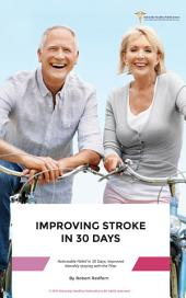 Improving Stroke in 30 Days