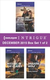 Harlequin Intrigue December 2015 - Box Set 1 of 2: Taking Aim at the Sheriff\Missing in the Glades\Shadow Wolf