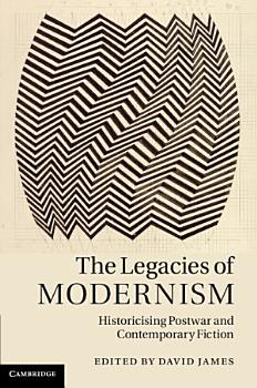 The Legacies of Modernism PDF