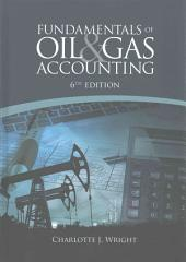 Fundamentals of Oil & Gas Accounting, 6th Edition