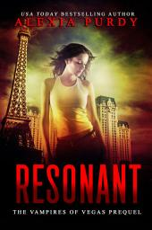 Resonant: The Vampires of Vegas Prequel