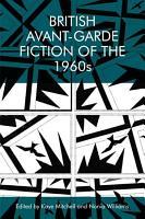 British Avant Garde Fiction of the 1960s PDF