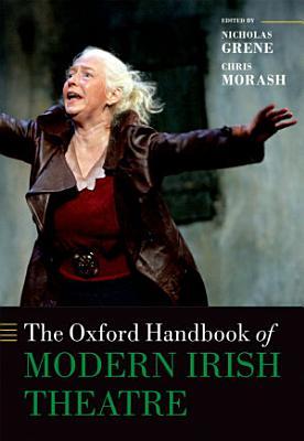The Oxford Handbook of Modern Irish Theatre PDF