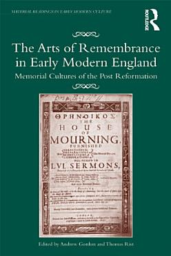 The Arts of Remembrance in Early Modern England PDF