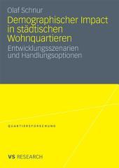 Demographischer Impact in städtischen Wohnquartieren: Entwicklungsszenarien und Handlungsoptionen