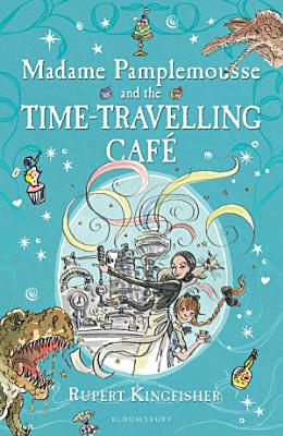 Madame Pamplemousse and the Time Travelling Caf   PDF