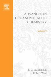 Advances in Organometallic Chemistry: Volume 9