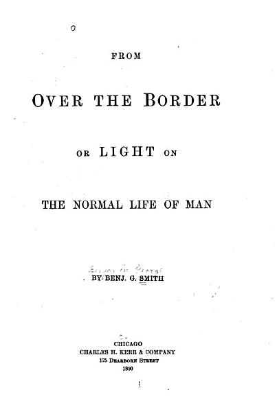 From Over the Border, Or Light on the Normal Life of Man