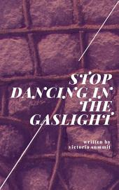Stop Dancing in the Gaslight: Recognizing Domestic Abuse is Half the Battle
