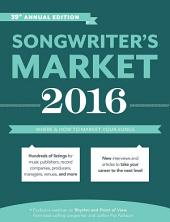 Songwriter's Market 2016: Where & How to Market Your Songs, Edition 39