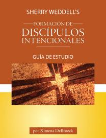 Sherry Weddell S Forming Intentional Disciples Study Guide  Spanish