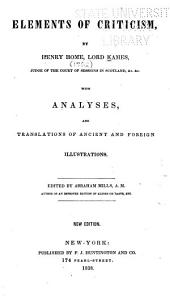 Elements of Criticism: With Analyses, and Translations of Ancient and Foreign Illustrations