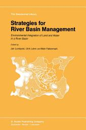 Strategies for River Basin Management: Environmental Integration of Land and Water in a River Basin