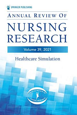Annual Review of Nursing Research  Volume 39 PDF
