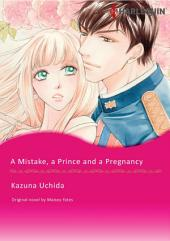 A MISTAKE, A PRINCE AND A PREGNANCY: Harlequin Comics