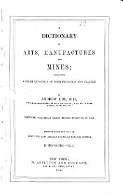 A Dictionary of Arts  Manufactures  and Mines PDF