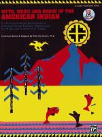 Myth  Music and Dance of the American Indian PDF