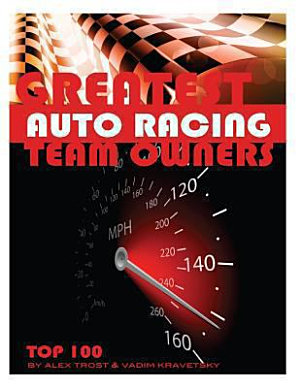 Greatest Auto Racing Team Owners  Top 100