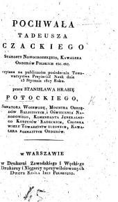 Pochwała T. Czackiego ... Czytana na publiczném posiedzeniu Towarzystwa Przyiaciół Nauk