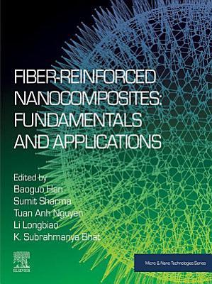 Fiber-Reinforced Nanocomposites: Fundamentals and Applications