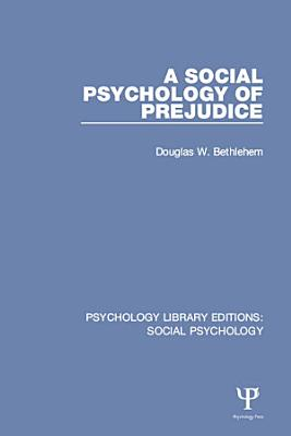 A Social Psychology of Prejudice