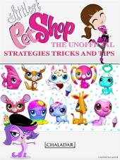 Littlest Pet Shop the Unofficial Strategies Tricks and Tips