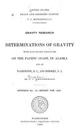 Gravity Research: Determinations of Gravity with half-second Pendulums on the Pacific Coast, in Alaska and at Washington, and Hoboken. By T. C. Mendenhall. Aus: United States Coast and Geodetic Survey. Appendix No 15. - 1891