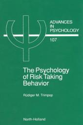 The Psychology of Risk Taking Behavior