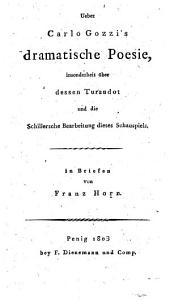 Ueber Carlo Gozzi's dramatische Poesie, insonderheit über dessen Turandot und die Schillersche Bearbeitung dieses Schauspiels, in Briefen: Volume 1